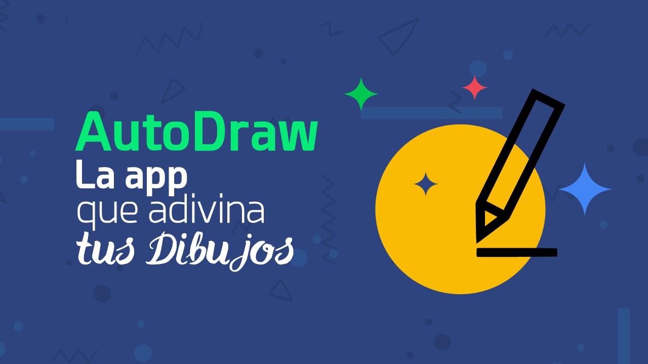 AutoDraw. La herramienta que adivina tus garabatos y las convierte en dibujos.