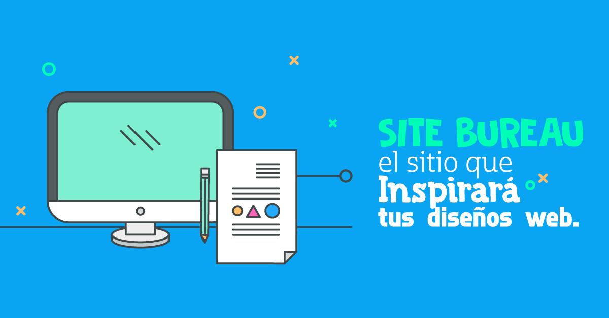 SITE BUREAU, el sitio que inspirará tus diseños web.