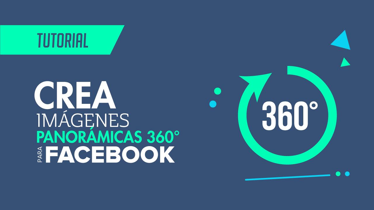 tutorial cómo hacer imágenes panorámicas 360 para facebook