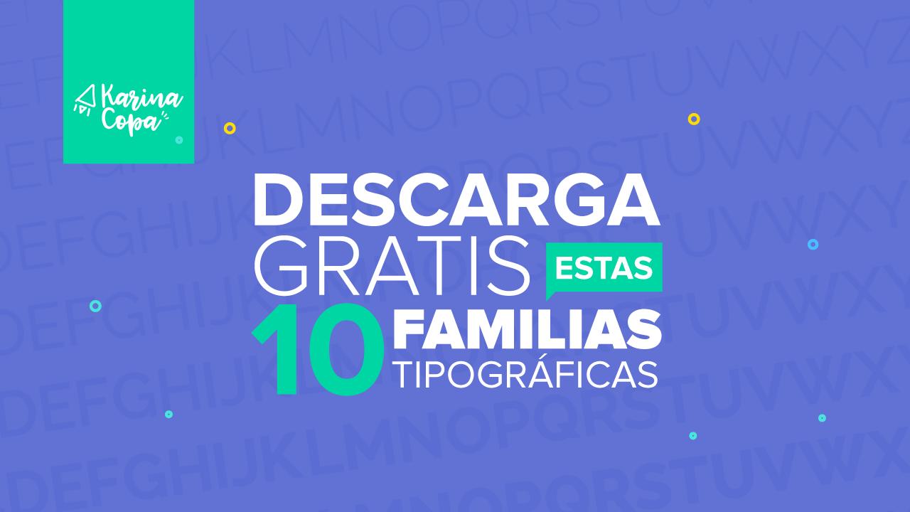 Descarga GRATIS estas 10 familias tipográficas.