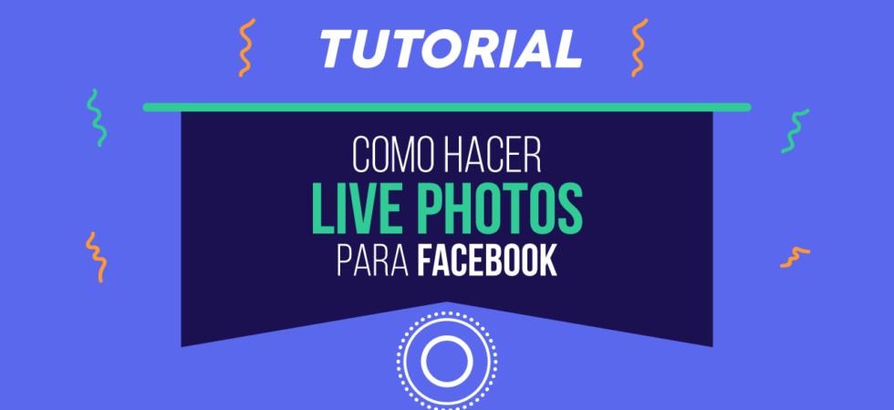Como hacer live photos para facebook